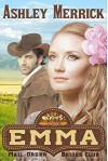 Emma: (A Sweet Western Historical Romance) (Mail-Order Brides Club Book 1) - Ashley Merrick