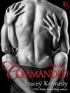 Commanded: A Club Sin Novel (Club Sin series Book 6) - Stacey Kennedy