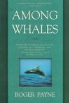 Among Whales - Roger Payne