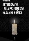 Arystokratka i fala przestępstw na zamku Kostka - Evžen Boček