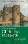 The Selected Poems of Christina Rosetti - Christina Georgina Rossetti