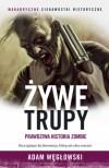 Żywe trupy. Prawdziwa historia zombie - Adam Węgłowski