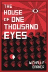 The House of One Thousand Eyes - Michelle Barker