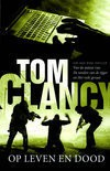 Op Leven en Dood  - Hugo Kuipers, Tom Clancy, Grant Blackwood