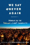 We Say #NeverAgain: Reporting by the Parkland Student Journalists - Melissa Falkowski, Eric Garner, Parkland Student Journalists