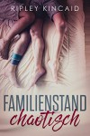 Familienstand chaotisch - Ripley Kincaid