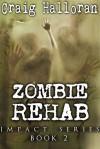 Zombie Rehab - Craig Halloran