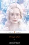 Ice: 50th Anniversary Edition (Penguin Classics) - Kate Zambreno, Anna Kavan, Jonathan Lethem