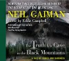 The Truth is a Cave in the Black Mountains CD: A Tale of Travel and Darkness with Pictures of All Kinds - Neil Gaiman, Eddie Campbell, Neil Gaiman