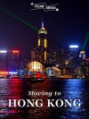 Moving to Hong Kong: A comprehensive guide for living in Hong Kong - Juan Ignacio Pita, Claire O'Brien