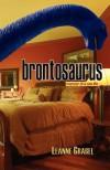 Brontosaurus: Memoir of a Sex Life - Leanne Grabel