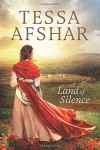 Land of Silence - Tessa Afshar
