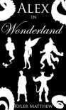 Alex in Wonderland - Kyler Matthew