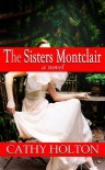The Sisters Montclair - Cathy Holton