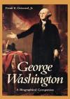 George Washington: A Biographical Companion - Frank E. Grizzard  Jr.