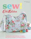 Sew!: Exclusive Cath Kidston Designs for Over 40 Simple Sewing Projects - Cath Kidston
