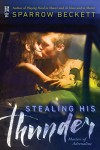 Stealing His Thunder (Masters of Adrenaline) - Sparrow Beckett
