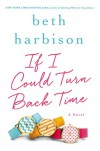 If I Could Turn Back Time - Beth Harbison