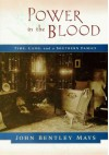 Power in the Blood: Land, Memory, and a Southern Family - John Bentley Mays, Richard Rhodes