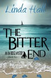 The Bitter End (The Em Ridge Mystery Series) (Volume 2) - Linda Hall