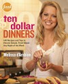 Ten Dollar Dinners: 140 Recipes and Tips for Delicious, Budget-Friendly Meals the Whole Family Can Enjoy - Melissa d'Arabian, Raquel Pelzel