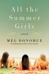 All the Summer Girls: A Novel - Meg Donohue