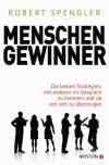 Menschengewinner: Die besten Strategien, mit anderen ins Gespräch zu kommen und sie von sich zu überzeugen (German Edition) - Robert Spengler