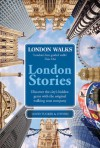 London Stories: London Walks - David Tucker, London Walks