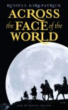 Across the Face of the World (Fire of Heaven Trilogy) - Russell Kirkpatrick