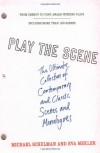 Play the Scene: The Ultimate Collection of Contemporary and Classic Scenes and Monologues - Michael Schulman, Eva Mekler