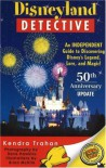 Disneyland Detective: An Independent Guide to Discovering Disney's Legend, Lore, and Magic - Kendra Trahan, Brian McKim, Dave Hawkins