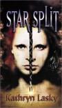 Star Split - Kathryn Lasky
