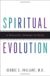 Spiritual Evolution: A Scientific Defense of Faith - George E. Vaillant