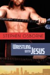 Wrestling With Jesus - Stephen Osborne