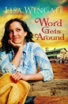 Word Gets Around - Lisa Wingate