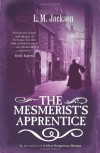 The Mesmerist's Apprentice  - L.M. Jackson, Lee Jackson