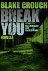 Break You (Andrew Z. Thomas/Luther Kite - Book #3) - Blake Crouch