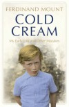 Cold Cream: My Early Life and Other Mistakes -