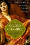 The Gilded Chamber : A Novel of Queen Esther - Rebecca Kohn
