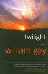 Twilight: A Novel - William Gay