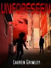 Unforeseen - Lauren Grimley