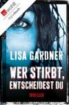 Wer stirbt, entscheidest du (German Edition) - Lisa Gardner, Michael Windgassen