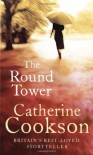 The Round Tower - Catherine Cookson