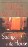 Stranger in the House - Patricia MacDonald