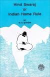 Hind Swaraj or Indian Home Rule - Mahatma Gandhi