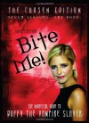 Bite Me!: The 10th Buffyversary Guide to the World of Buffy the Vampire Slayer - Nikki Stafford