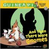 And Then There Were Gnomes - Colleen A.F. Venable, Stephanie Yue