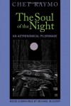 Soul of the Night: An Astronomical Pilgrimage - Chet Raymo, Michael McCurdy