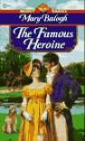 The Famous Heroine - Mary Balogh