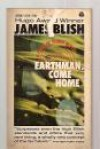 Earthman, Come Home - James Blish